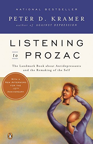 Listening to Prozac: A Psychiatrist Explores Antidepressant Drugs and the Remaking of the Self: Revis ed Edition von Penguin Books