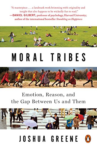 Moral Tribes: Emotion, Reason, and the Gap Between Us and Them von Penguin LCC US