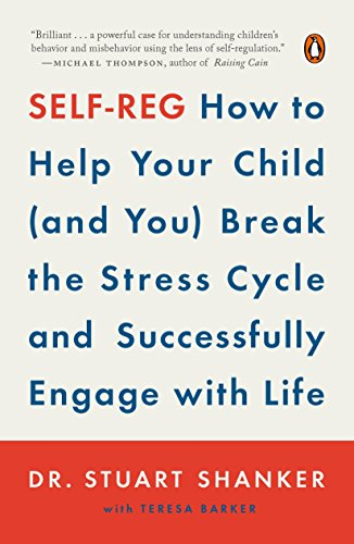 Self-Reg: How to Help Your Child (and You) Break the Stress Cycle and Successfully Engage with Life von Penguin Books