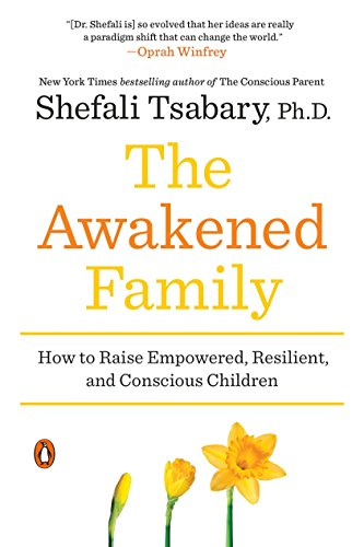 The Awakened Family: How to Raise Empowered, Resilient, and Conscious Children von Penguin Books