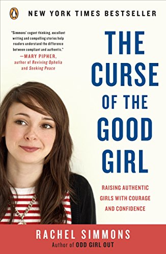 The Curse of the Good Girl: Raising Authentic Girls with Courage and Confidence von Penguin Books