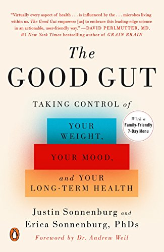 The Good Gut: Taking Control of Your Weight, Your Mood, and Your Long-term Health von Penguin Books