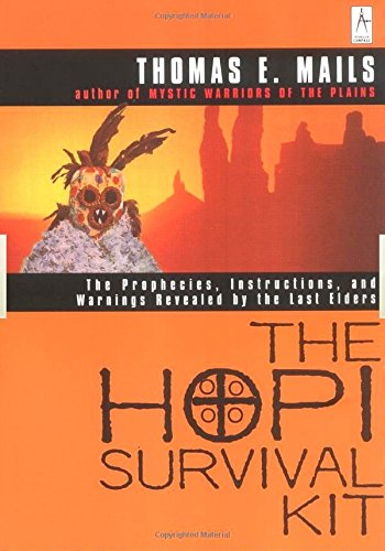 The Hopi Survival Kit: The Prophecies, Instructions and Warnings Revealed by the Last Elders (Compass) von Penguin Books