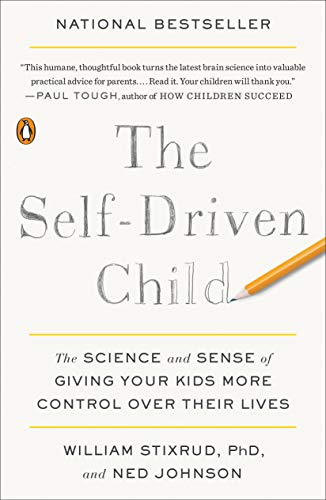 The Self-Driven Child: The Science and Sense of Giving Your Kids More Control Over Their Lives von Penguin Books