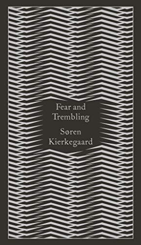 Fear and Trembling: Dialectical Lyric by Johannes De Silentio (Penguin Pocket Hardbacks) von Penguin Classics