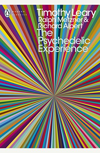 The Psychedelic Experience: A Manual Based on the Tibetan Book of the Dead (Penguin Modern Classics) von Penguin Books Ltd