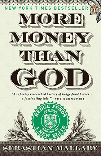 More Money Than God: Hedge Funds and the Making of a New Elite (Council on Foreign Relations Books (Penguin Press)) von Penguin Books