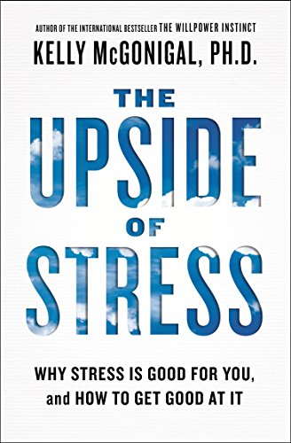 The Upside of Stress: Why Stress Is Good for You, and How to Get Good at It von Penguin LCC US