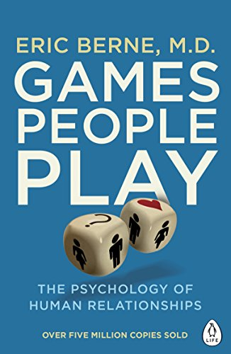 Games People Play: The Psychology of Human Relationships (Penguin Life) von Penguin Uk