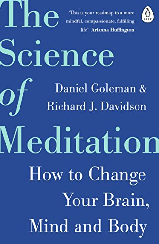 The Science of Meditation: How to Change Your Brain, Mind and Body von Penguin Books Ltd (UK)