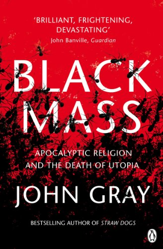 Black Mass: Apocalyptic Religion and the Death of Utopia von imusti