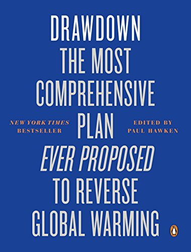 Drawdown: The Most Comprehensive Plan Ever Proposed to Reverse Global Warming von Penguin Books Ltd (UK)