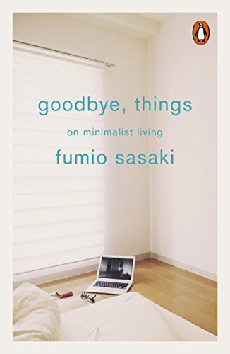 Goodbye, Things: On Minimalist Living von Penguin Books Ltd (UK)
