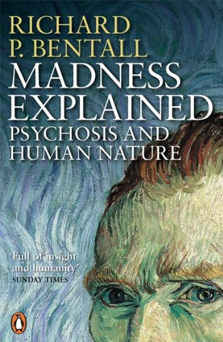 Madness Explained: Psychosis and Human Nature von Penguin