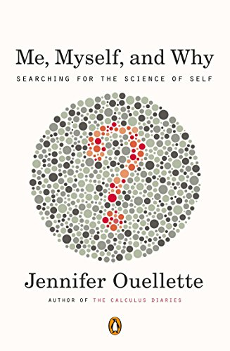 Me, Myself, and Why: Searching for the Science of Self von Penguin