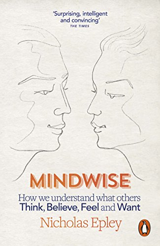 Mindwise: How We Understand What Others Think, Believe, Feel, and Want von Penguin