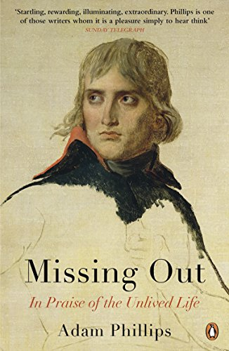 Missing Out: In Praise of the Unlived Life von Penguin