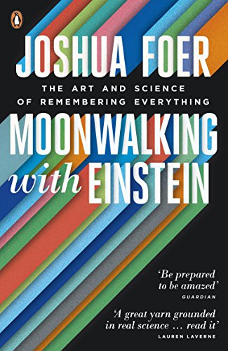 Moonwalking with Einstein: The Art and Science of Remembering Everything von Penguin Books Ltd (UK)