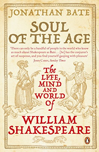 Soul of the Age: The Life, Mind and World of William Shakespeare von imusti