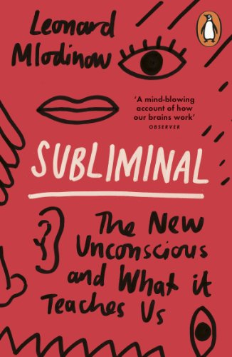 Subliminal: The New Unconscious and What it Teaches Us von Penguin Books Ltd (UK)