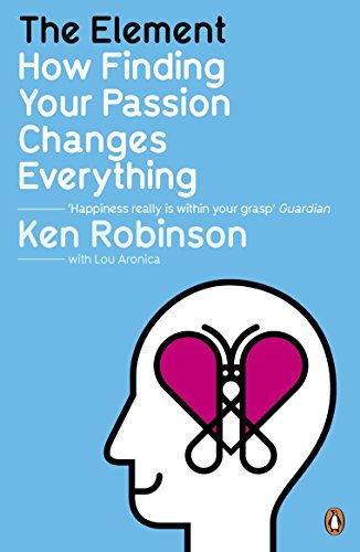 The Element: How Finding Your Passion Changes Everything von Penguin Books Ltd