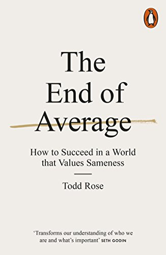 The End of Average: How to Succeed in a World That Values Sameness von Penguin Books Ltd (UK)
