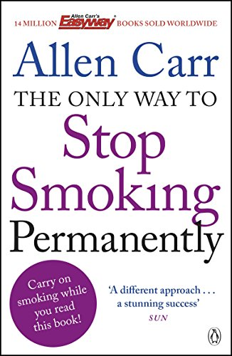 The Only Way to Stop Smoking Permanently: Quit cigarettes for good with this groundbreaking method von Penguin