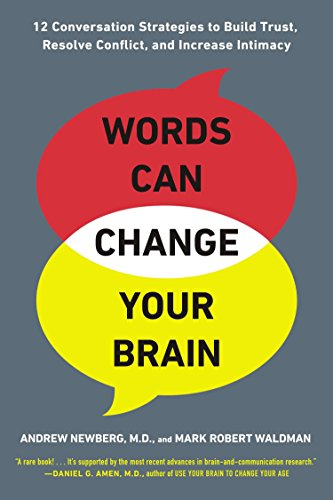 Words Can Change Your Brain: 12 Conversation Strategies to Build Trust, Resolve Conflict, and Increase Intimacy von Penguin