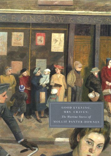 Downes, M: Good Evening, Mrs Craven: The Wartime Stories of Mollie Panter-Donnes (Persephone Classics) von imusti