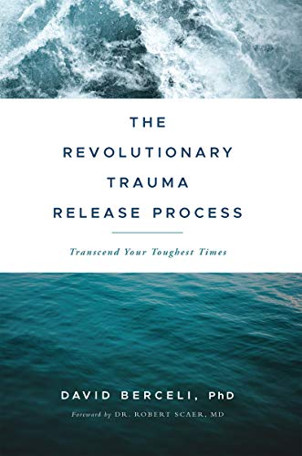 The Revolutionary Trauma Release Process: Transcend Your Toughest Times von Namaste Publishing