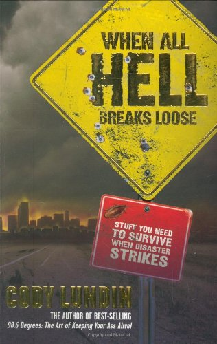 When All Hell Breaks Loose: Stuff You Need to Survive When Disaster Strikes von Ingram Publisher Services