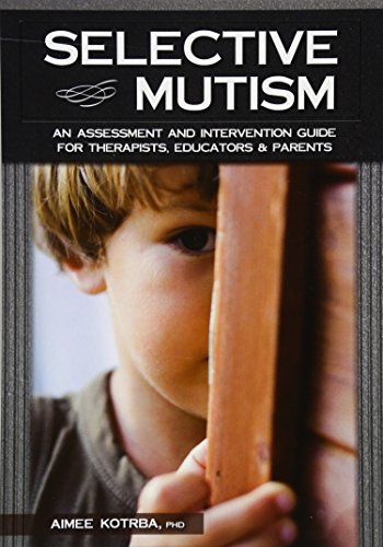 Selective Mutism: An Assessment and Intervention Guide for Therapists, Educators & Parents von Pesi Publishing & Media