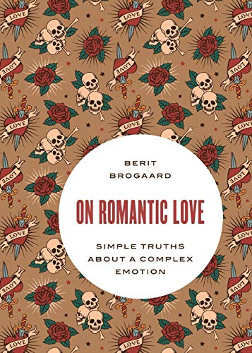 On Romantic Love: Simple Truths about a Complex Emotion (Philosophy in Action) von Oxford University Press Inc