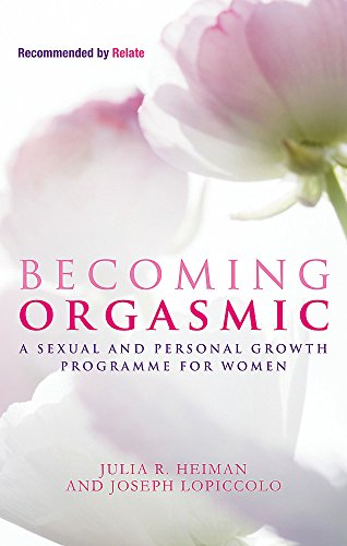 Becoming Orgasmic: A sexual and personal growth programme for women von Piatkus