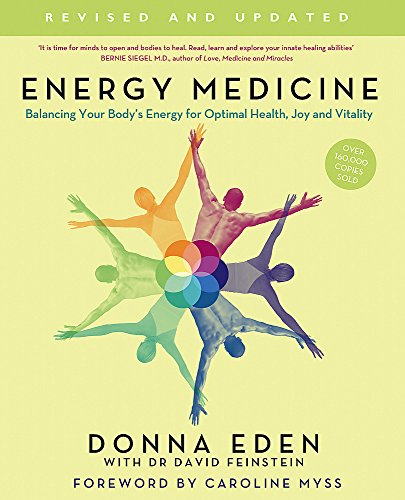 Energy Medicine: How to use your body's energies for optimum health and vitality von Piatkus
