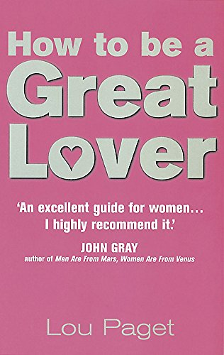 How To Be A Great Lover von Piatkus