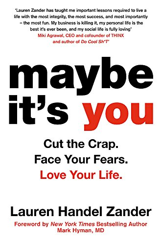 Maybe It's You: Cut the Crap. Face Your Fears. Love Your Life. von Little, Brown Book Group