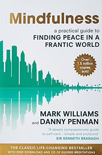 Mindfulness: A practical guide to finding peace in a frantic world von Little, Brown Book Group