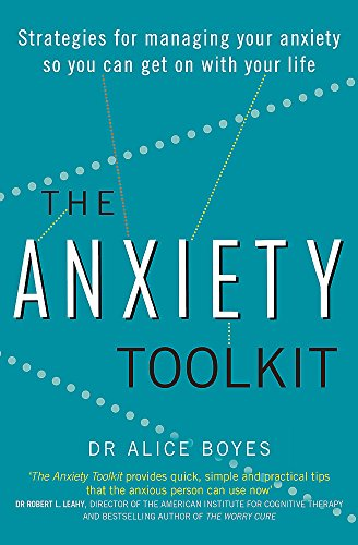 The Anxiety Toolkit: Strategies for managing your anxiety so you can get on with your life von Piatkus