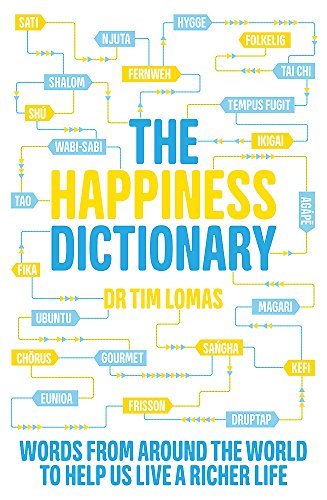 The Happiness Dictionary: Words from Around the World to Help Us Lead a Richer Life von Piatkus
