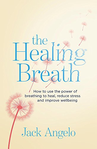 The Healing Breath: How to use the power of breathing to heal, reduce stress and improve wellbeing von Piatkus