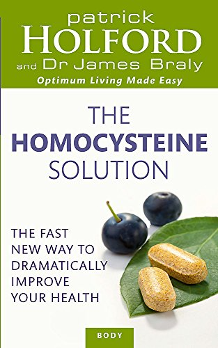 The Homocysteine Solution: The fast new way to dramatically improve your health von Piatkus