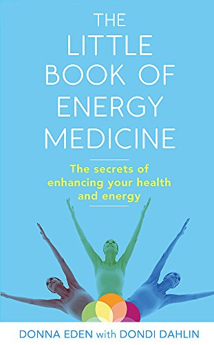 The Little Book of Energy Medicine: The secrets of enhancing your health and energy von Piatkus
