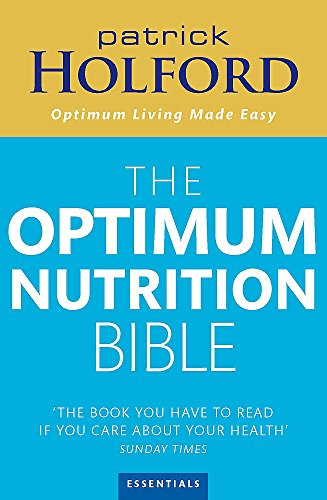 The Optimum Nutrition Bible: The Book You Have To Read If Your Care About Your Health: The Book You Have to Read If You Care About Your Health von Piatkus