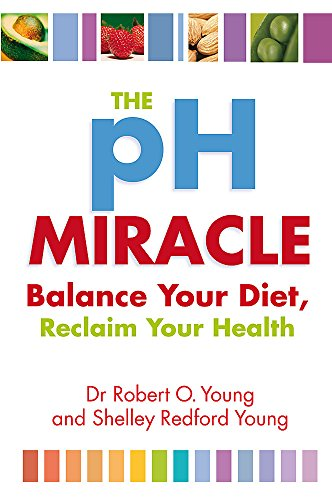 The Ph Miracle: Balance Your Diet, Reclaim Your Health von Piatkus