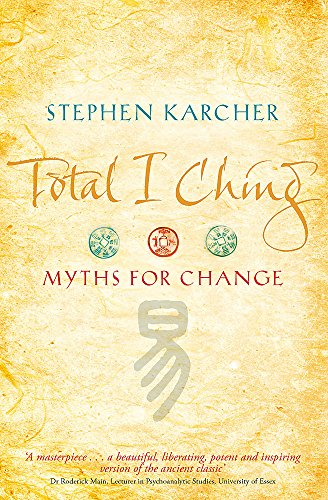 Total I Ching: Myths for Change von Piatkus