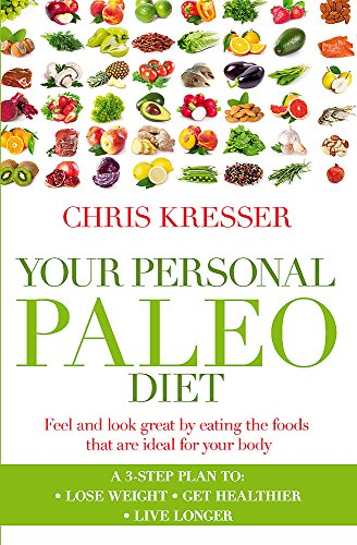 Your Personal Paleo Diet: Feel and look great by eating the foods that are ideal for your body von Piatkus