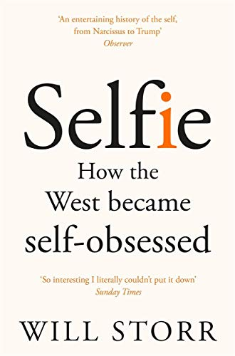 Selfie: How the West Became Self-Obsessed von Pan Macmillan