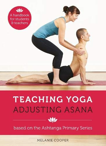 Teaching Yoga, Adjusting Asana von Pinter & Martin Ltd
