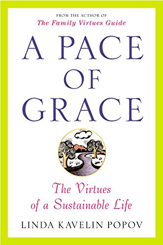 A Pace of Grace: The Virtues of a Sustainable Life von Plume